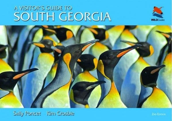 A Visitors Guide to South Georgia by Sally Poncet and Kim Crosbie