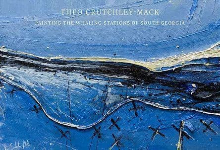 Painting the Whaling Stations of South Georgia by Theo Crutchley-Mack