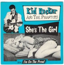 Kid Rocker And The Phantoms - She's The Girl c/w I'm On The Prowl