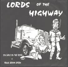 Lords Of the Highway - Six Days On the Road c/w Truck Drivin Daddy