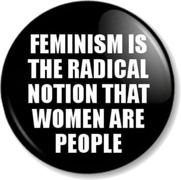 """""""FEMINISM IS THE RADICAL NOTION THAT WOMEN ARE PEOPLE"""" Pinback Button Badge Quote Feminist- Black"""