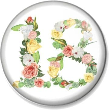 18th Birthday Pin Button Badge or Magnet - Floral Numbers - 18 Years Old Gift / Present