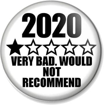 2020 Very Bad. Would Not Recommend One Star Review Pin Button Badge Covid-19 Coronavirus Worst Year