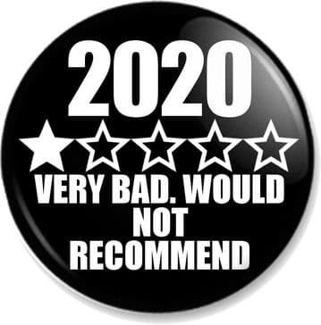 2020 Very Bad. Would Not Recommend One Star Review Pin Button Badge Covid Coronavirus Worst Year  BL
