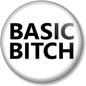 BASIC BITCH Pinback Button Badge Humour Novelty Funny Geek Emo Mean Girls