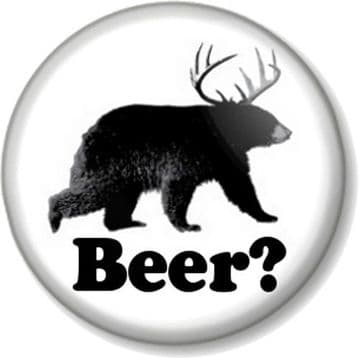 Beer? Pinback Button Badge Bear Crossed with a Deer Funny Drinking Stag Do Party