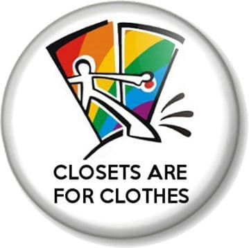 Closets are for clothes Pinback Button Badge Gay Pride Coming Out Proud Fun