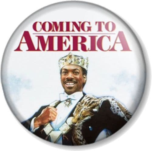 Coming to America Pinback Button Badge Eddie Murphy Movie Comedy Film 1980s