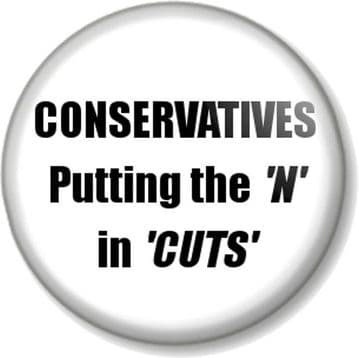 CONSERVATIVES Putting the N in CUTS Pinback Button Badge Political Humour - White