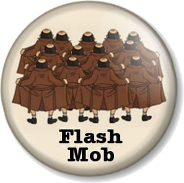 Flash Mob 25mm Pinback Button Badge Funny Message Novelty Joke Flashers Humour