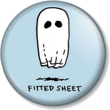 Ghost Fitted Sheet Pin Button Badge Halloween Fancy Dress Sarcasm Wit Joke Funny