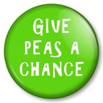 GIVE PEAS A CHANCE Pinback Button Badge Try 5 a day Veggie Peace Message Funny