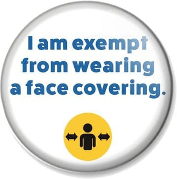 I am exempt from wearing a face covering Pin Button Badge Social Distancing Covid-19 Coronavirus