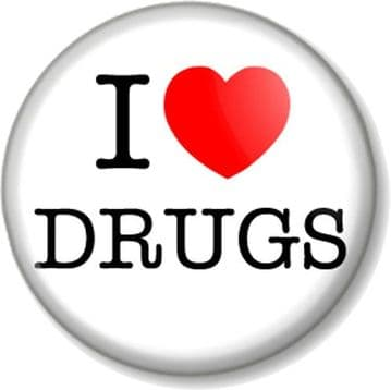 I Love / Heart DRUGS Pin Button Badge Novelty Humour Adult theme Funny Joke