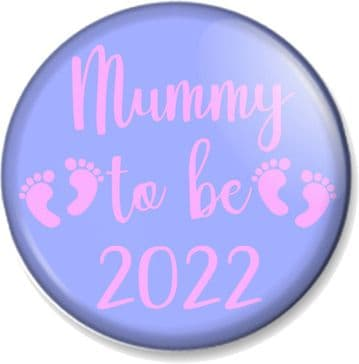 Mummy to be 2022 Pin Button Badge Stop New Mum Maternity Gift Baby Shower Present Pregnancy