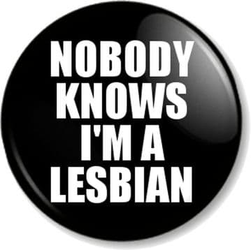 NOBODY KNOWS I'M A LESBIAN Badge or Magnet in black Various Sizes Pride LGBTQ Gay Pride Equality