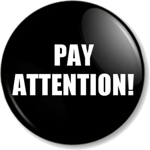 PAY ATTENTION! Pin Button Badge - Awareness, social consciousness, political activism