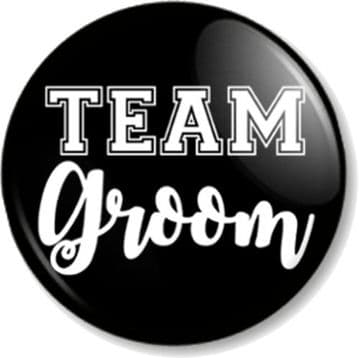Team Groom Pin Button Badge - Various Sizes - Weddings Stag Party Do Holiday