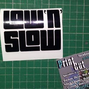 Low N Slow decal