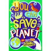 You can save the Planet - 101 ways you can make a difference.