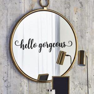 'Hello Gorgeous' Wall Or Mirror Sticker