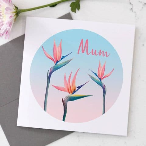 Personalised Mum Birds Of Paradise Card
