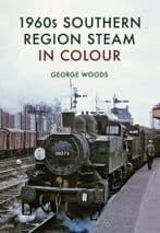 1960s SOUTHERN REGION STEAM IN COLOUR ISBN: 9781445668222