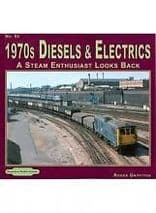 1970s Diesels & Electrics A Steam Enthusiast Looks Back No 53 ISBN 9781907094293