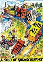 4 ft 8 1/2 and ALL THAT: A Sort of Railway History  ISBN: 9780711000612