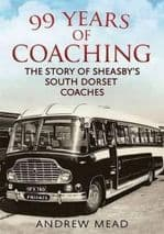 99 YEARS OF COACHING: Story of Sheasby's South Dorset Coaches ISBN 9781781554258