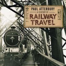 A CENTURY OF RAILWAY TRAVEL  ISBN: 9780747813736