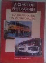 A CLASH OF PHILOSOPHIES: Bus Deregulation In South Yorkshire ISBN:9781910719282