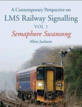 A CONTEMPORARY PERSPECTIVE ON LMS RAILWAY SIGNALLING: Vol 1: ISBN: 9781785000256