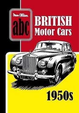 ABC BRITISH MOTOR CARS 1950s ISBN: 9780711038530