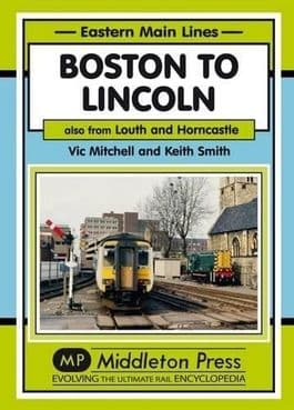 BOSTON TO LINCOLN: ALSO FROM LOUTH AND HORNCASTLE ISBN: 9781908174802