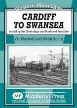 CARDIFF TO SWANSEA Including the Cowbridge & Porthcawl Branches ISBN 9781906008420