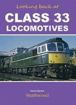 LOOKING BACK AT CLASS 33 LOCOMOTIVES  ISBN: 9781905276486