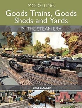 MODELLING GOODS TRAINS GOODS SHEDS & YARDS IN THE STEAM ERA ISBN: 9781785000683