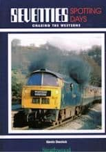 SEVENTIES SPOTTING DAYS CHASING THE WESTERNS  ISBN: 9781905276639